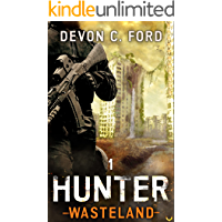 Hunter: A Post-Apocalyptic Survival Series (Wasteland Book 1)