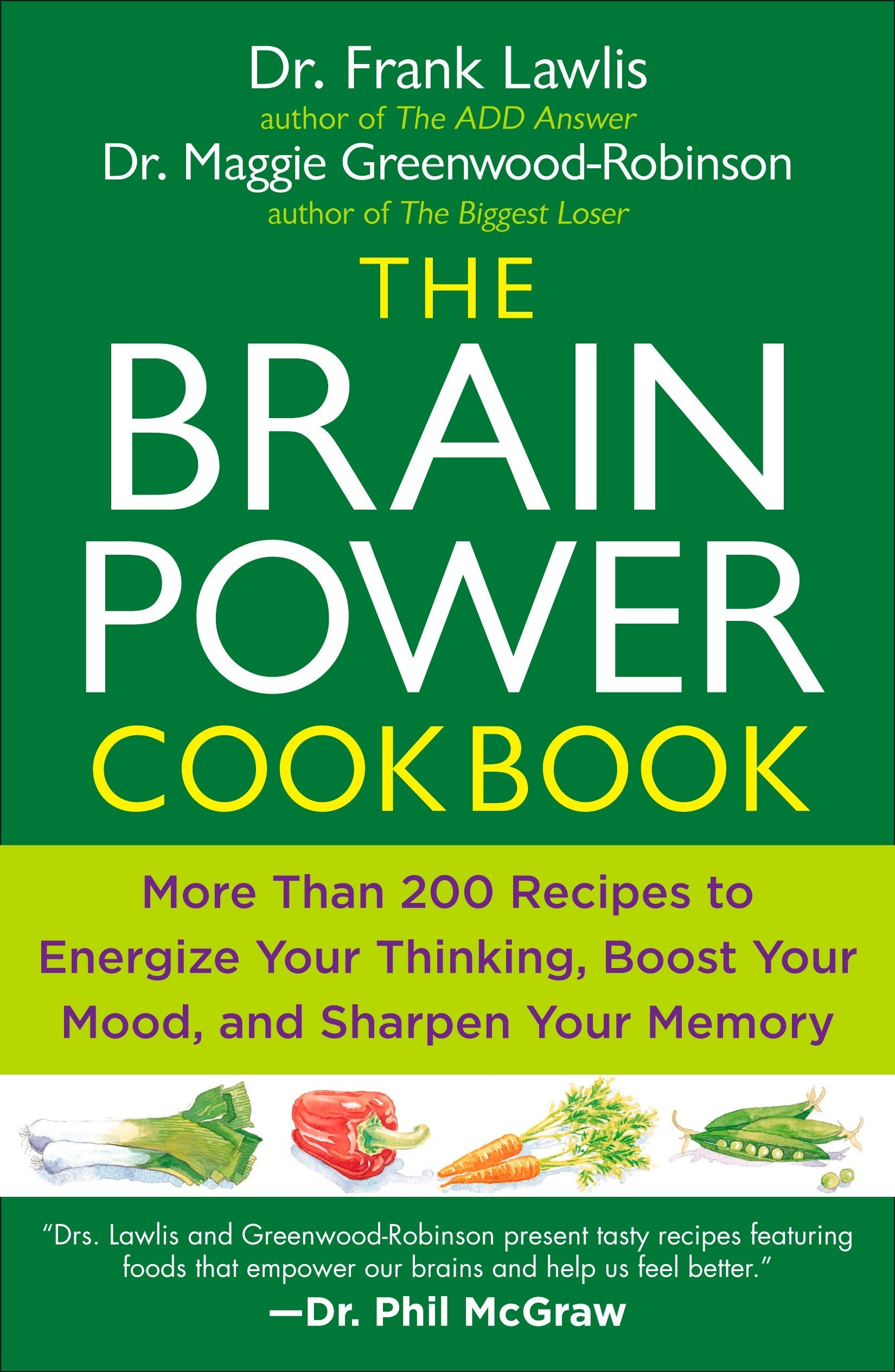 Buy The Brain Power Cookbook: More Than 200 Recipes to Energize Your  Thinking, Boost YourMood, and Sharpen You r Memory Book Online at Low  Prices in India ...