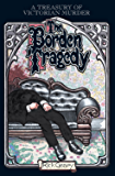 The Borden Tragedy: A Memoir of the Infamous Double Murder at Fall River, Mass., 1892 (A Treasury of Victorian Murder…