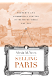 Selling Paris: Property and Commercial Culture in the Fin-de-siècle Capital (Harvard Historical Studies)
