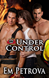 Under Control (Up in Flames Book 2)