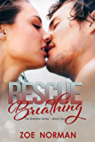 Rescue Breathing (The Breathe Series Book 1)