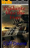 Vigilante: Into the Fray : American Post Apocalyptic EMP Thriller