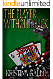 The Player Without Luck