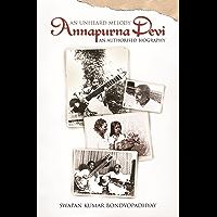 Annapurna Devi: An Unheard Melody: Annapurna Devi - An Authorised Biography book cover
