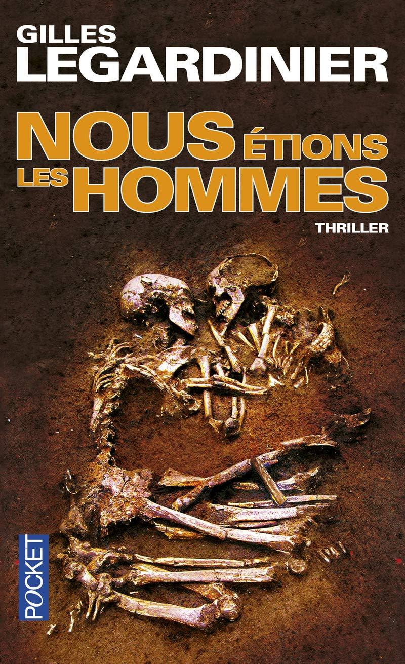 Nous Etions Les Hommes Gilles Legardinier Author