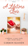 A Lifetime of Love: A Wedding, A Family Crisis, and A Secret Dream (Success on Her Terms Book 6)