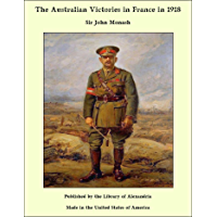 The Australian Victories in France in 1918