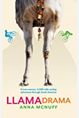 Llama Drama: A two-woman, 5,500-mile cycling adventure through South America (Anna's Adventures Book 3) Kindle Edition