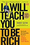 I Will Teach You to Be Rich, Second Edition: No Guilt. No Excuses. No B.S. Just a 6-Week Program That Works.