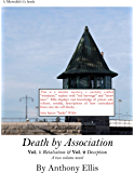 Death by Association: Vol One Retaliation Vol Two Deception