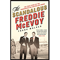 The Scandalous Freddie McEvoy: The true story of the swashbuckling Australian rogue