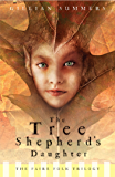 Tree Shepherd's Daughter (The Faire Folk Saga Book 1)