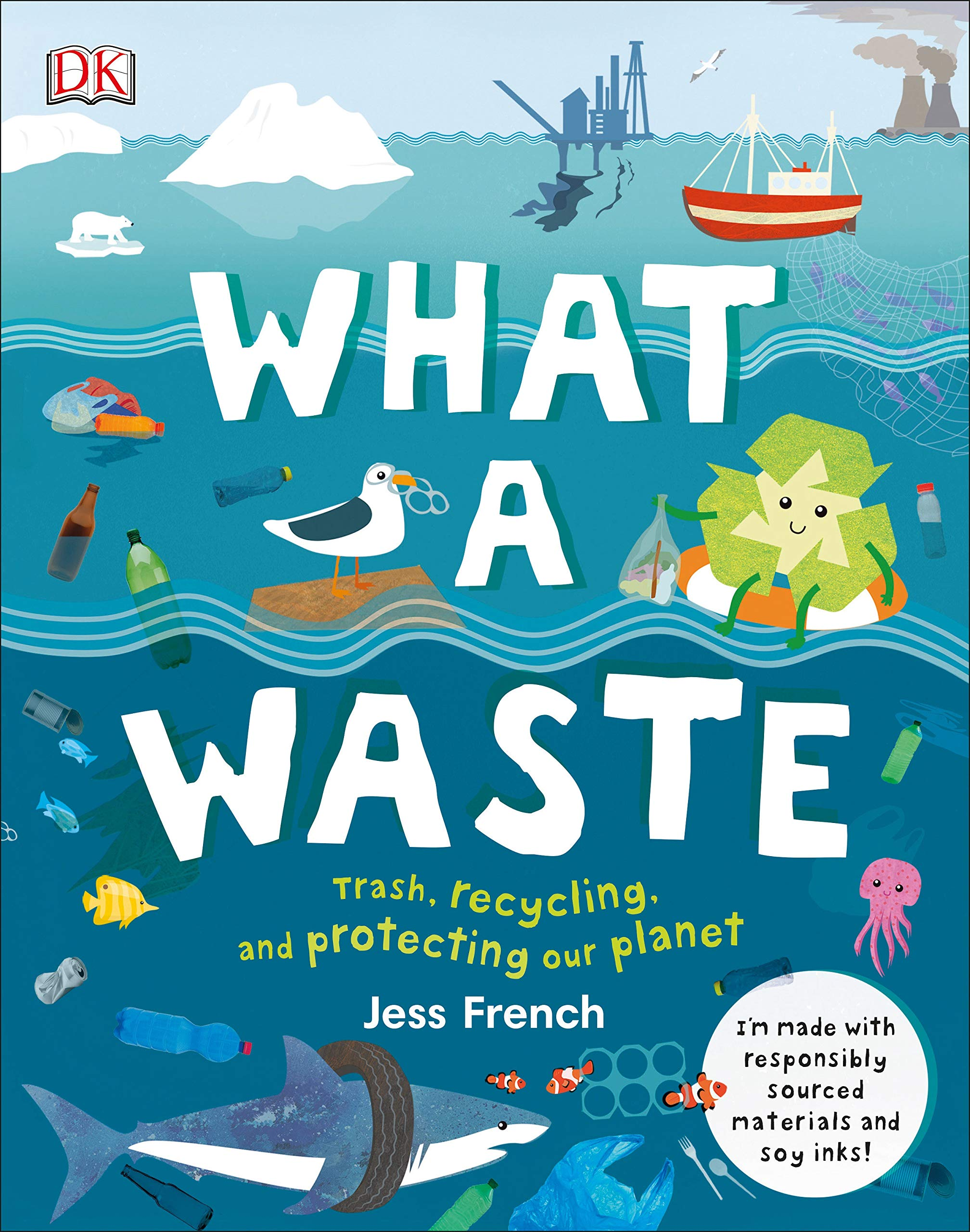 What a Waste: Trash, Recycling, and Protecting our Planet: French, Jess:  9781465481412: Amazon.com: Books