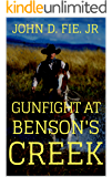 Gunfight At Benson's Creek: The Creek Battle: A Western Adventure (The Blood on the Plains Western Series Book 2)