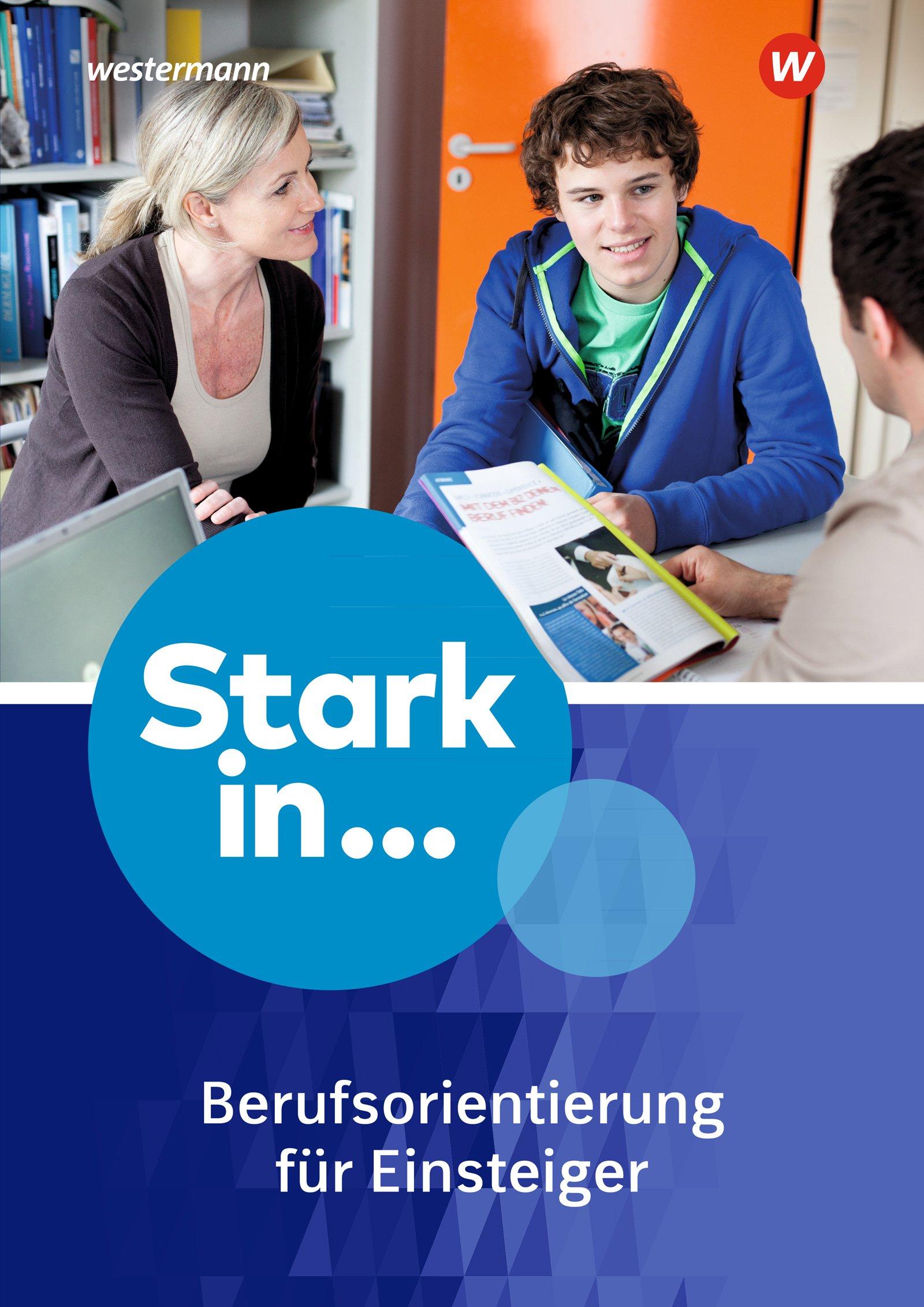 Stark in ... Themenhefte: Arbeitsheft Berufsorientierung 1: für Einsteiger Broschüre – 1. Februar 2017 Schroedel Verlag GmbH 3507326833 Baden-Württemberg Bayern