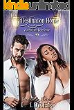 Destination Home (The WanderLynn Experience Book 3)