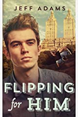 Flipping for Him: A gay YA romance Kindle Edition