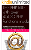THE PHP BIBLE with over 4,500 PHP Functions inside: The PHP Function Name, Description, Return and Argument all in one place