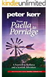 From Paella to Porridge: A Farewell to Mallorca and a Scottish Adventure (Snowball Oranges Book 5)