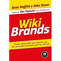WikiBrands: Como Reinventar sua Empresa em um Mercado Orientado para os Clientes