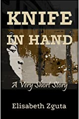 Knife In Hand: A Short Story Kindle Edition