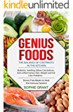 Genius Foods: The Balance of Contrast in the Kitchen. Diabetes, Swelling, Biliary Calculations, Anti-Inflammatory Diet…