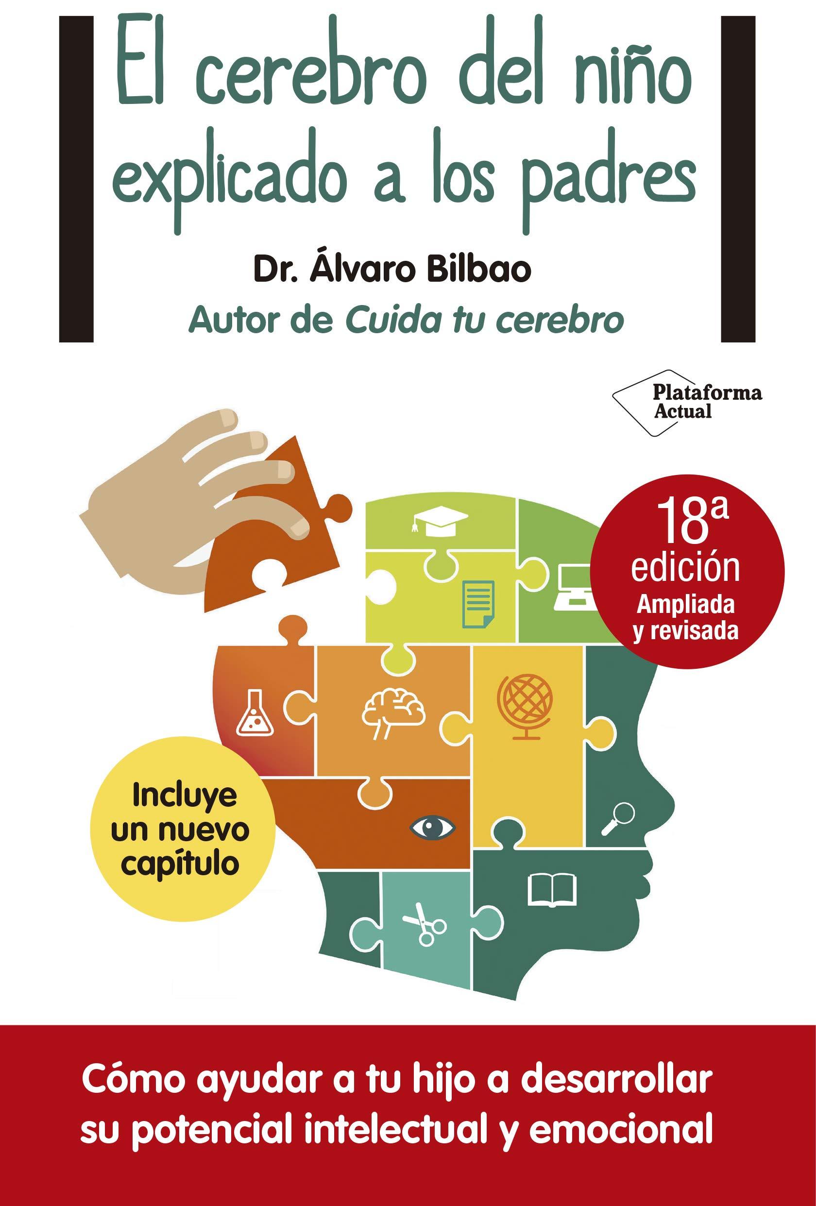 Cerebro Del Niño Explicado A Los Padres, El Plataforma Actual: Amazon.es:  Álvaro Bilbao: Libros