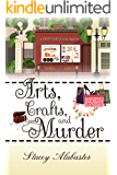 Arts, Crafts and Murder: A Craft Circle Cozy Mystery (Craft Circle Cozy Mysteries Book 2)