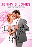 Forever Your Girl: A Sweet Romantic Comedy (A Katie Parker Production Book 6)