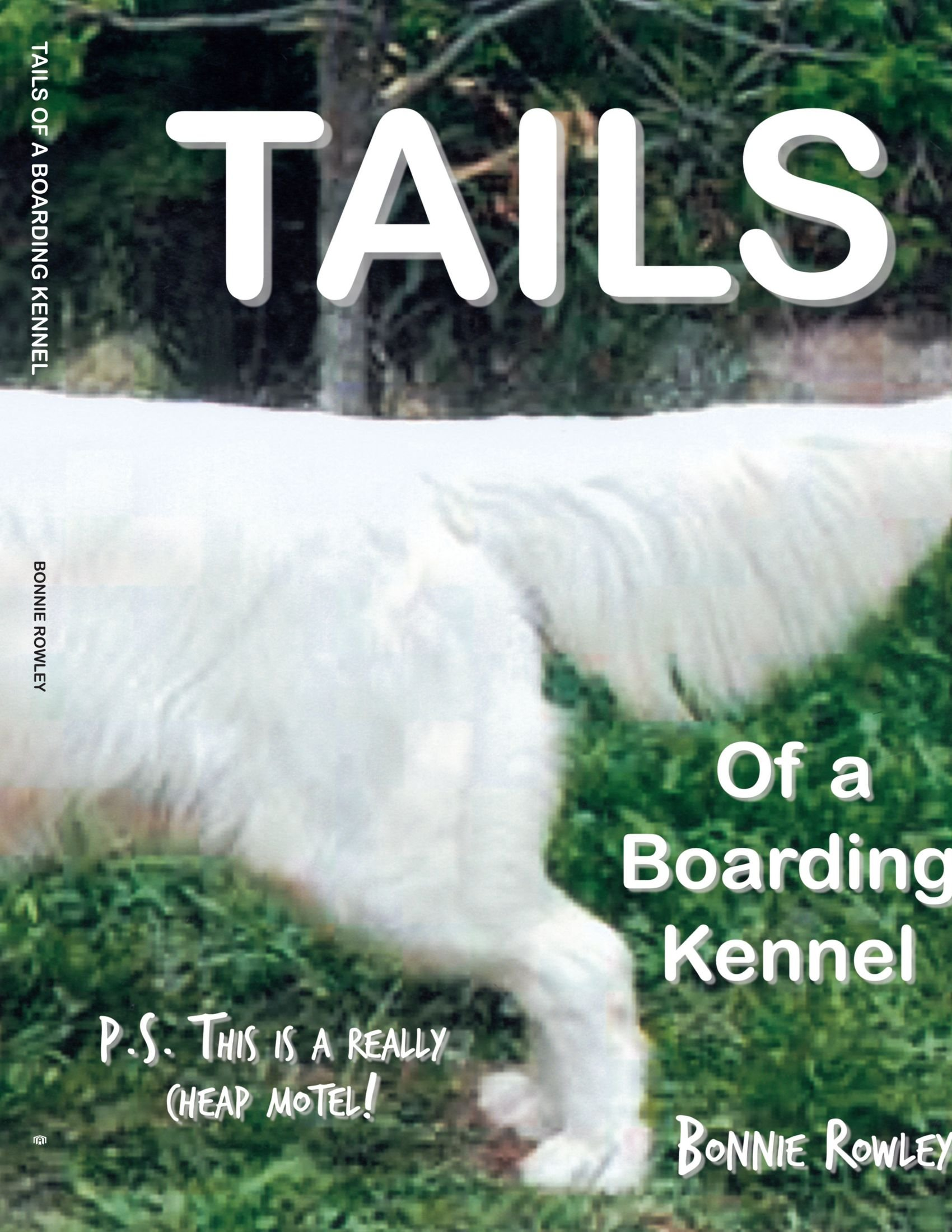 Download Tails of a Boarding Kennel: P.S. This is a really cheap motel! PDF