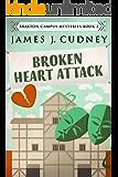 Broken Heart Attack: A Kellan Ayrwick Cozy Mystery (Braxton Campus Mysteries Book 2)