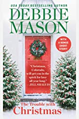 The Trouble with Christmas: The Feel-Good Holiday Read that Inspired Hallmark TV's Welcome to Christmas (Christmas, Colorado Book 1) Kindle Edition