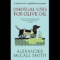 Unusual Uses For Olive Oil: A Von Igelfeld Novel (Professor Dr Moritz-Maria von Igelfeld)
