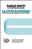 La città di domani: Come le reti stanno cambiando il futuro urbano (Einaudi. Passaggi)