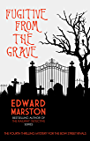 Fugitive From The Grave (The Bow Street Rivals Book 4)