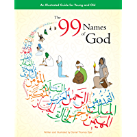 The 99 Names of God: An Illustrated Guide for Young and Old (English Edition)