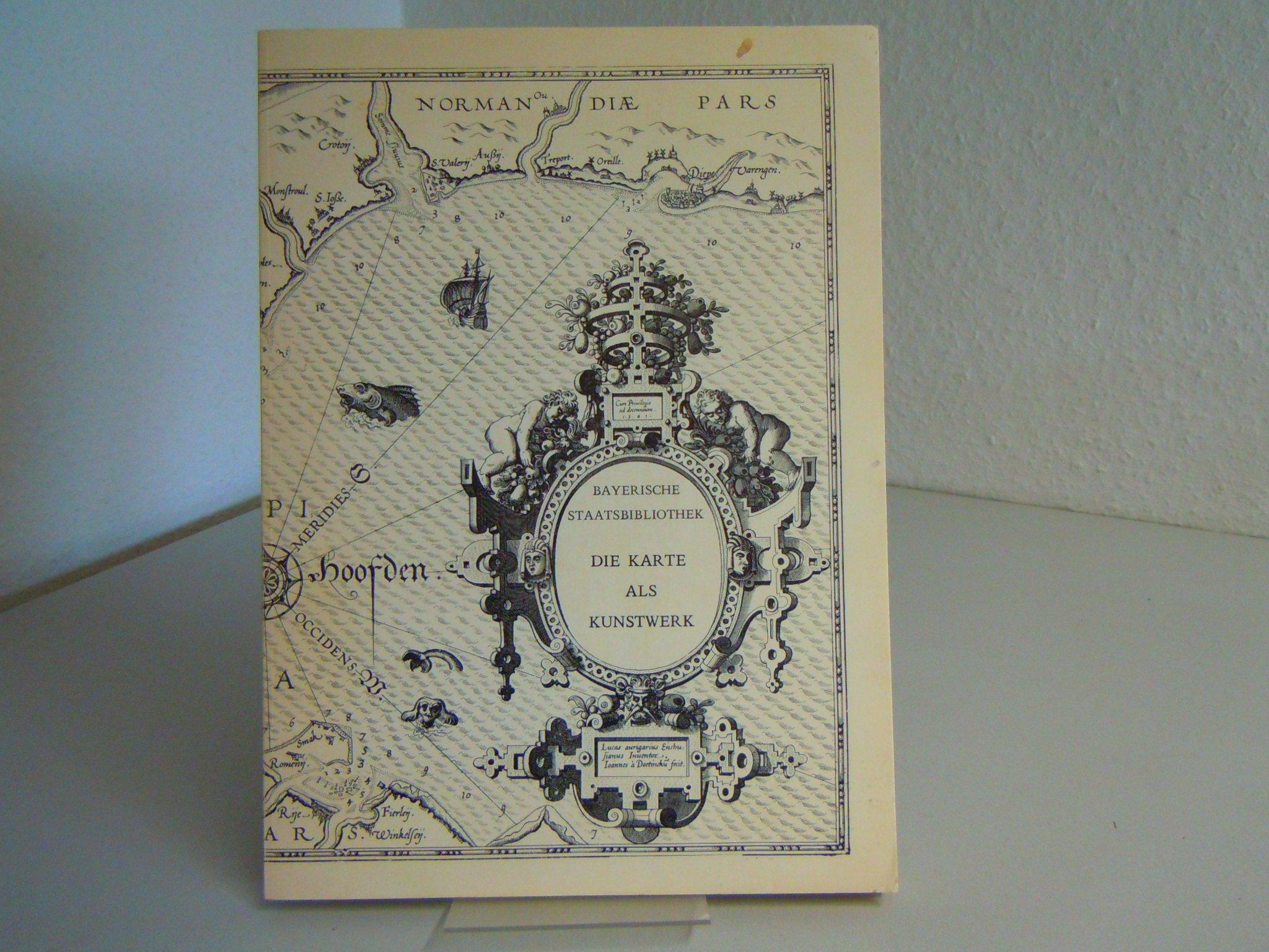 Die Karte Als Kunstwerk. Dekorative Landkarten Aus Mittelalter Und Neuzeit. Ausstellungskatalog. Bayerische Staatsbibliothek 19