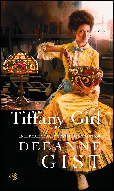 89a525f161f7 Tiffany Girl  A Novel  Deeanne Gist  9781451692440  Amazon.com  Books