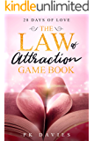 The Law of Attraction Game Book: 28 Days of Love: SPARK Your Self Worth With Daily Inspiration. IGNITE Your Self Esteem…