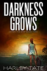 Darkness Grows: A Post-Apocalyptic Survival Thriller (After the EMP Book 2) Kindle Edition