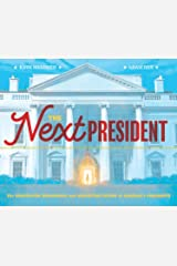 The Next President: The Unexpected Beginnings and Unwritten Future of America's Presidents Kindle Edition