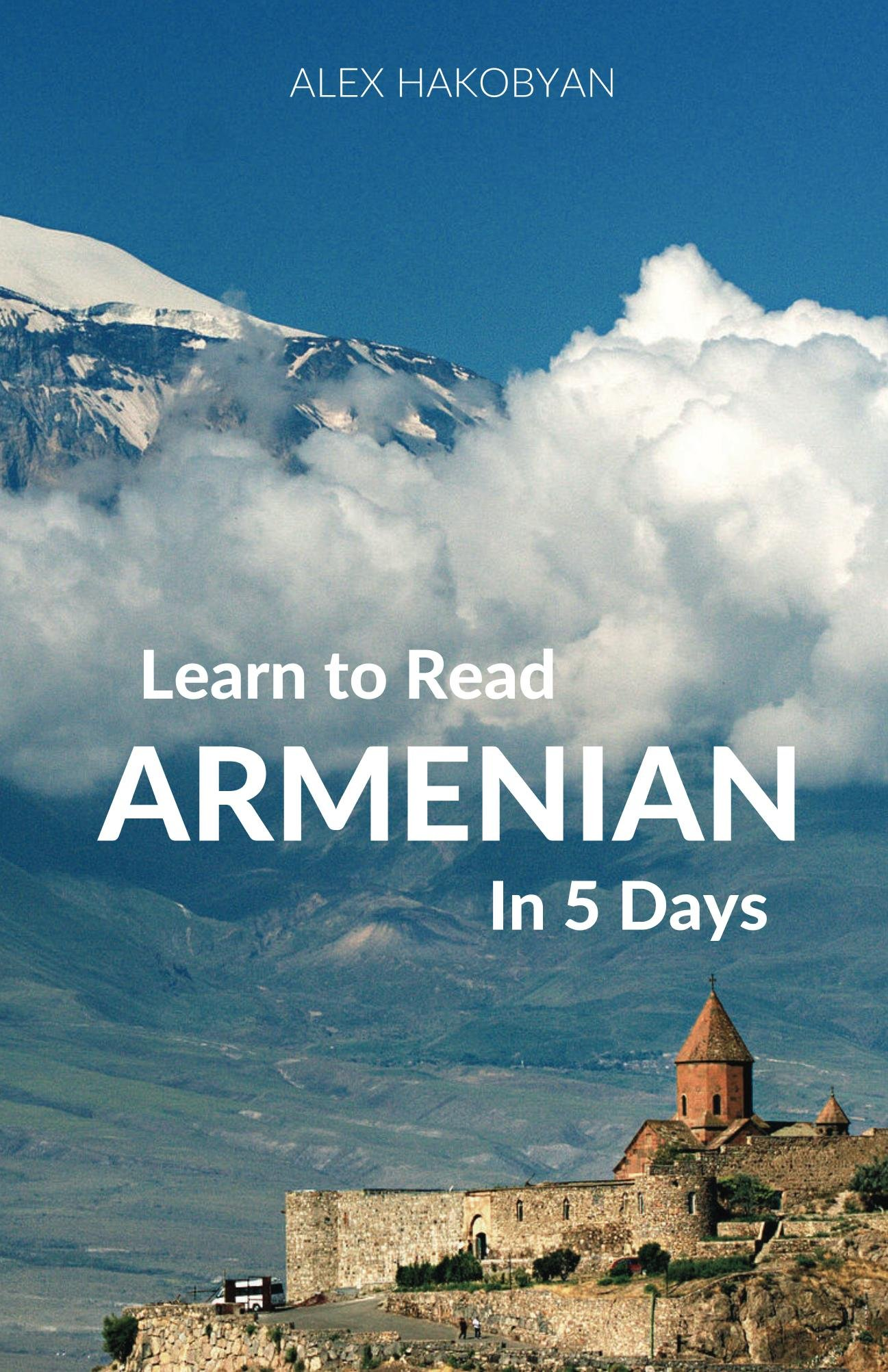 Learn To Read Armenian In 5 Days  English Edition