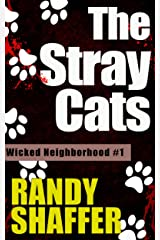 The Stray Cats (Wicked Neighborhood Book 1) Kindle Edition