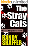 The Stray Cats (Wicked Neighborhood Book 1)