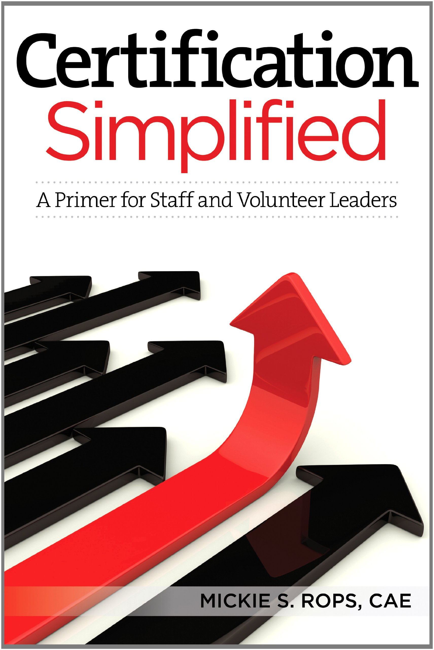 Certification Simplified: A Primer for Staff and Volunteer Leaders pdf