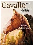 Cavallo. Il manuale completo: 1