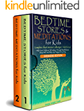 BEDTIME STORIES & MEDITATIONS FOR KIDS: (2in1) A Complete Short Stories Collection|AGES 2-6. Help Your Children Through Mindfulness. Sleep Well and Wake Up Happy Every Day (Grow up 2-6 | 3-5 Book 3)