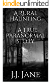 A Rural Haunting ​A true paranormal story