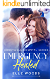 Emergency Healed: An Enemies to Lovers Second Chance Medical Romance (Honeywell Hospital Series Book 5)